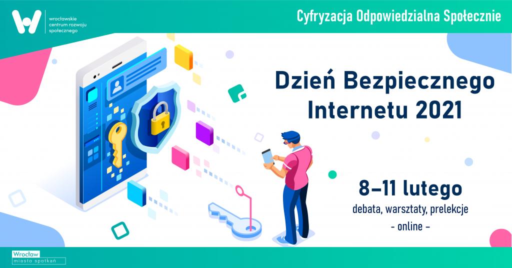 Dzień bezpiecznego internetu 2021 8-11 lutego debata, warsztaty, prelekcje online