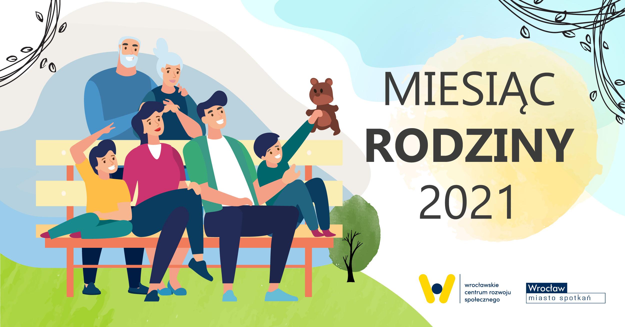 po lewej stronie rysunek rodziny z dwójką dzieci siedzącej na ławce, za nimi dwoje seniorów po prawej stronie napis Miesiąc Rodziny 2021