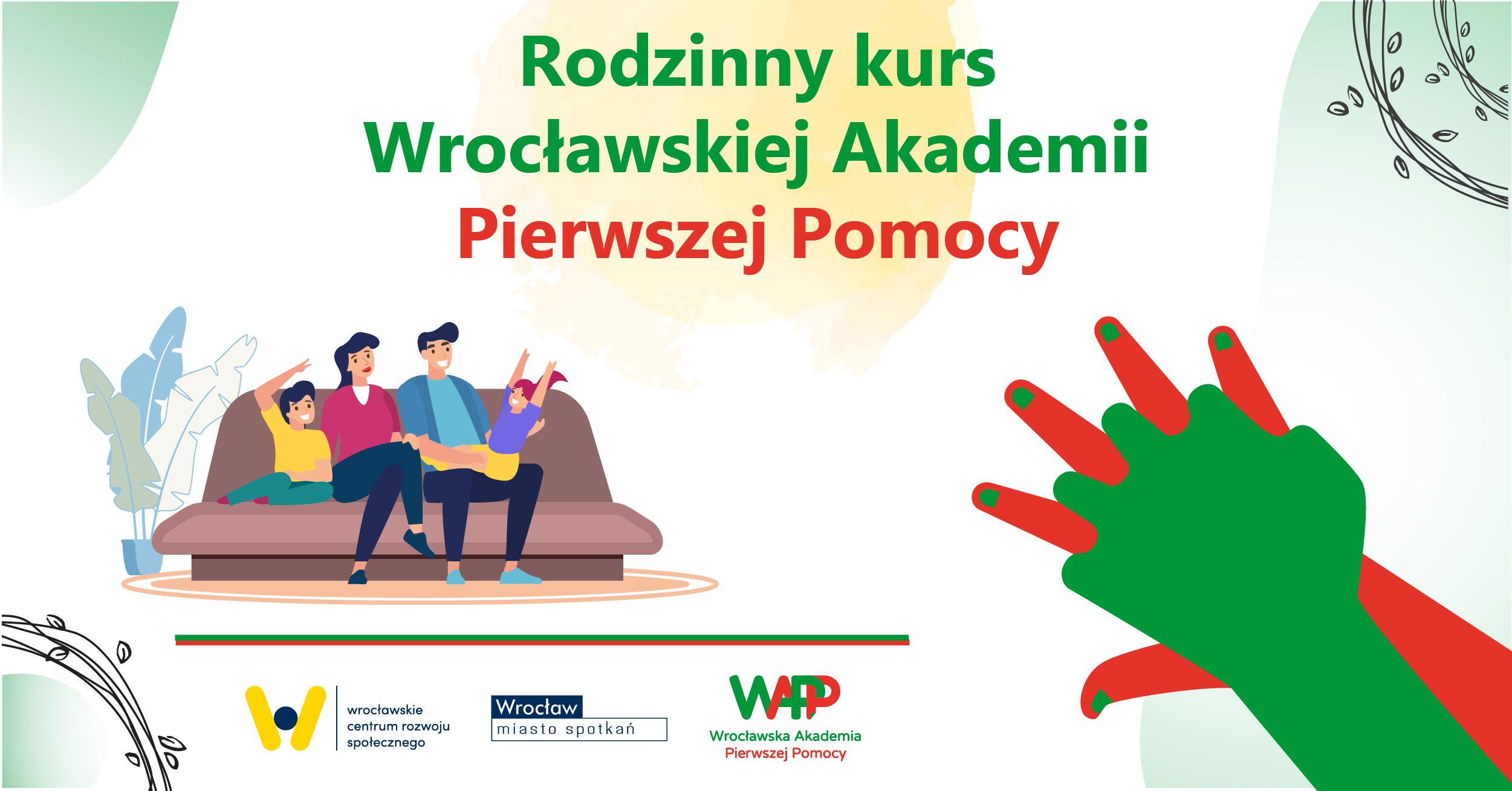 pośrodku tytuł Rodzinny kurs Wrocławskiej Akademii Pierwszej Pomocy