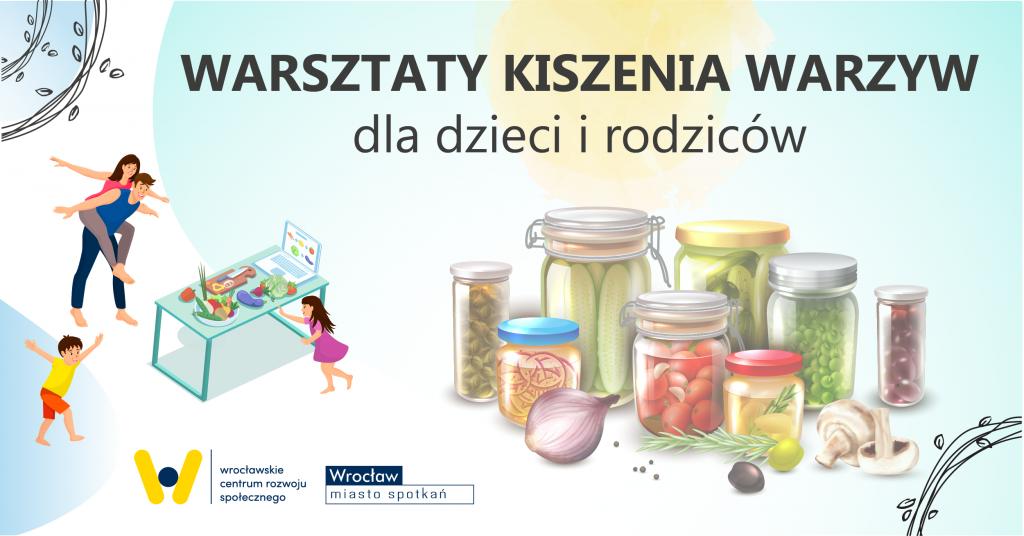 pośrodku napis Warsztaty kiszenia warzyw dla dzieci i rodziców rysunek słoików z warzywami w środku