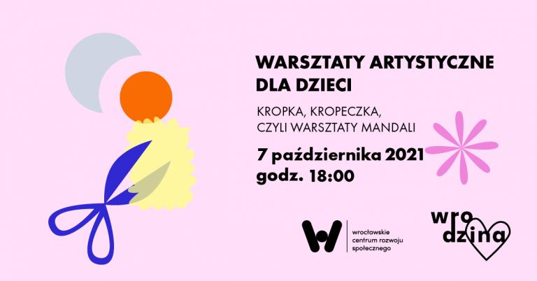 warsztawty artystyczne dla dzieci kropki kropeczki warsztaty mandali 7 października godz. 18.00