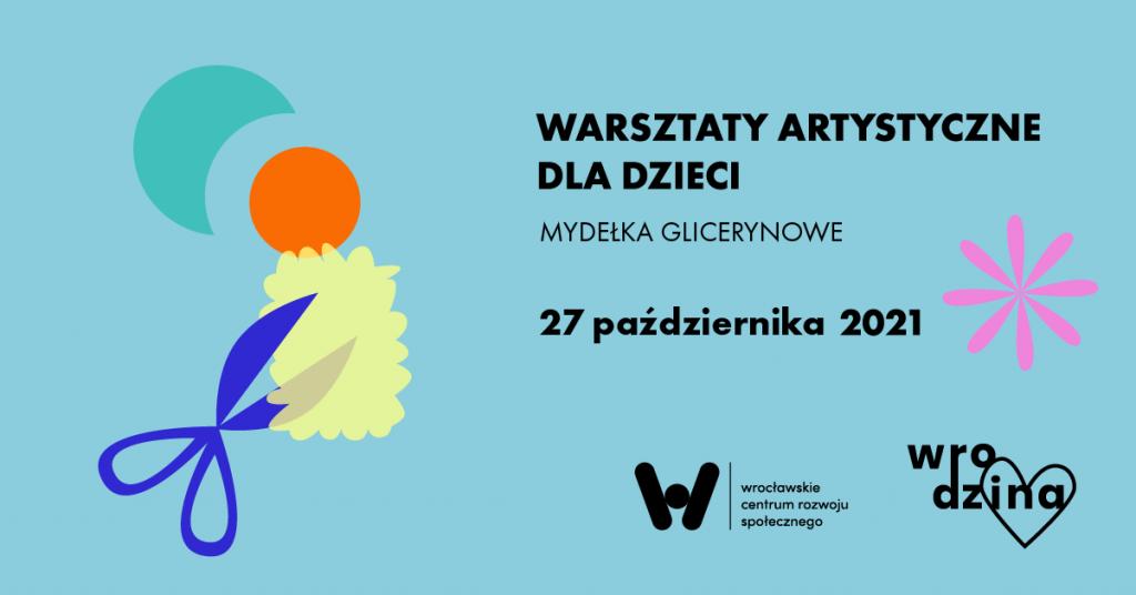 warsztaty artystyczne dla dzieci - glicerynowe mydełka 27.10.2021 r.